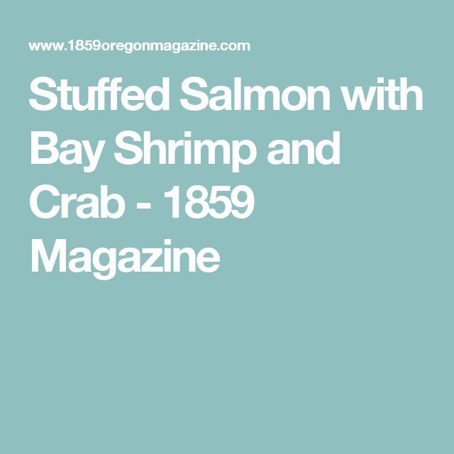 Stuffed Salmon with Bay Shrimp and Crab - 1859 Magazine