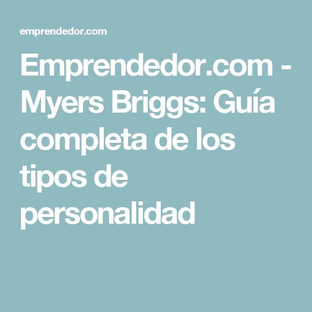 Emprendedor.com - Myers Briggs: Guía completa de los tipos de personalidad