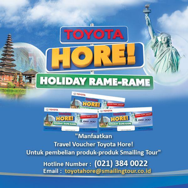 Hi Travelers!   Manfaatkan #Travel #Voucher #ToyotaHore anda untuk pembelian seluruh produk-produk #SmailingTour. Untuk penukaran Voucher silahkan hubungi Hotline khusus (021) 3840022 atau email ke customercare@smailingtour.co.id... :)  #keepSmailing