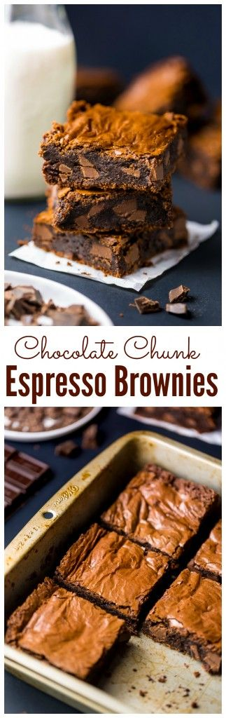 Holy YUM!!! Fudgy Espresso Chocolate Chunk Brownies from scratch.