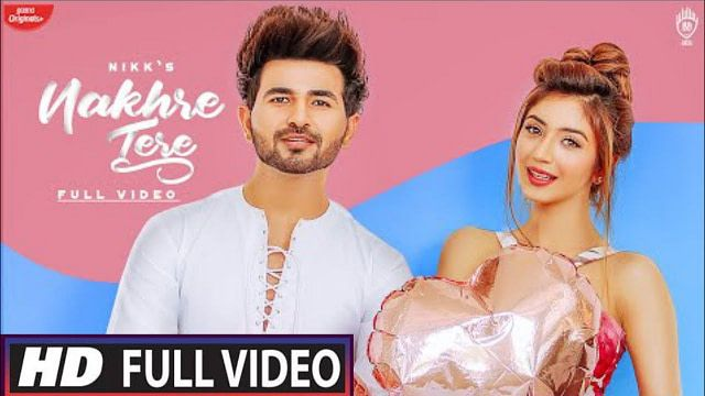 Priyankakhera Nikk Nakhretere Nakhre Tere Nikk Full Mp3 Download Mr Jatt Nakhre Tere Nikk Full In 2020 Lyrics Song Hindi Songs
