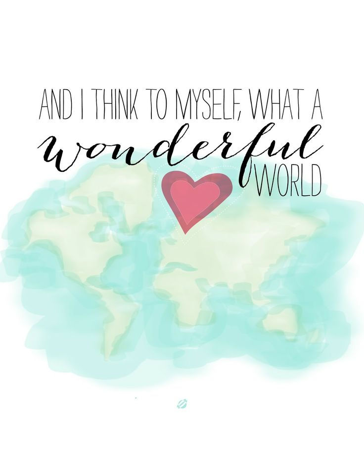 {free} printable: And I think to my self what a wonderful world (singing it in my head as I'm typing, lol)