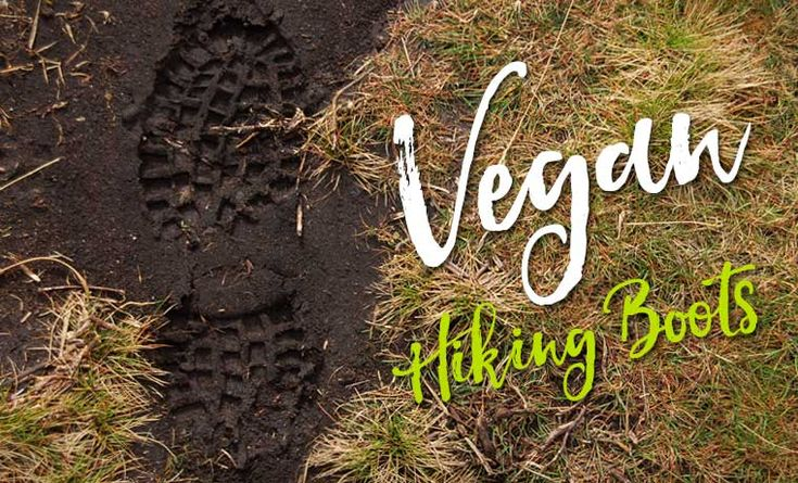 Vegan Hiking Boots: The Top 10 Best Boots in 2017