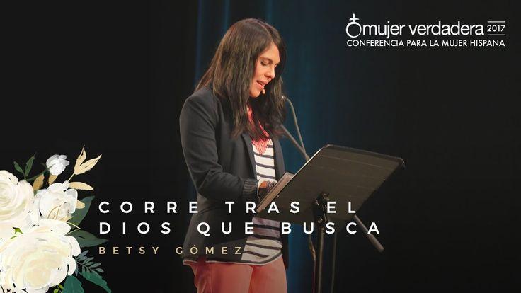 """Joven Verdadera '17: """"Corre tras el Dios que busca"""" I Betsy Gómez"""