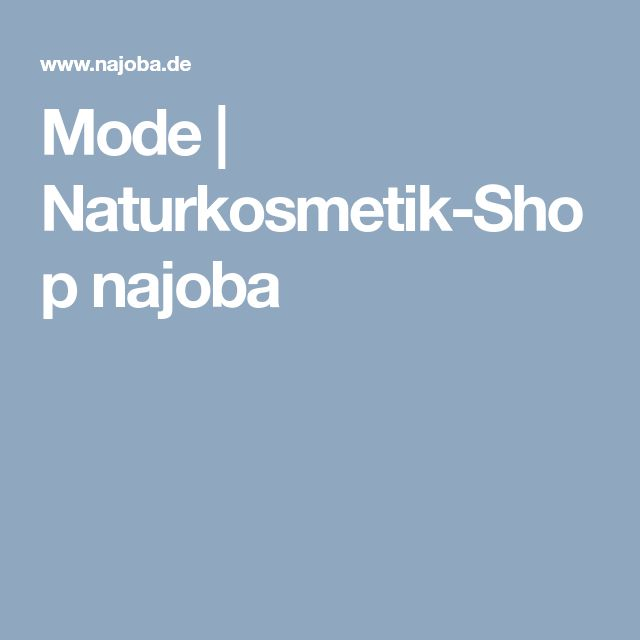 Mode   Naturkosmetik-Shop najoba