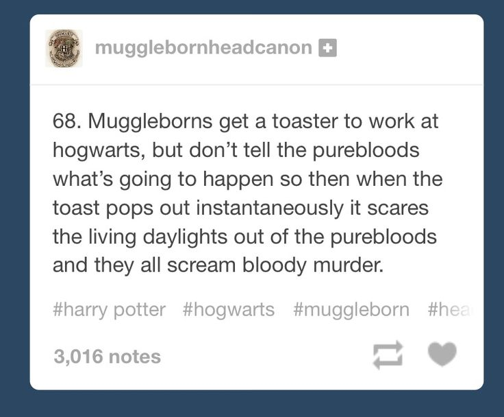 though I hope it only scares the mean purebloods like Malfoy not the nice ones who don't care what you are like me Lily Black right here