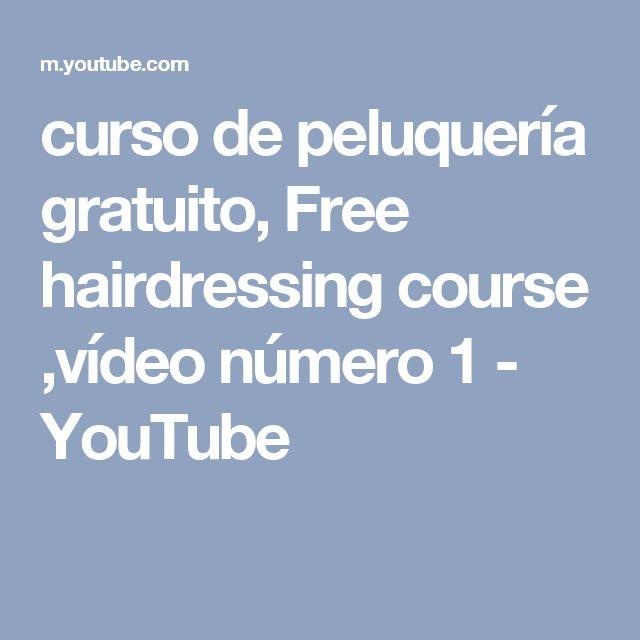curso de peluquería gratuito, Free hairdressing course ,vídeo número 1 - YouTube
