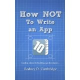 How NOT To Write an App (Kindle Edition)By Rodney D. Cambridge