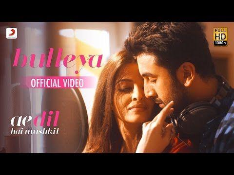Bulleya – Ae Dil Hai Mushkil | Karan Johar | Aishwarya, Ranbir, Anushka | Pritam | Amit Mishra - YouTube