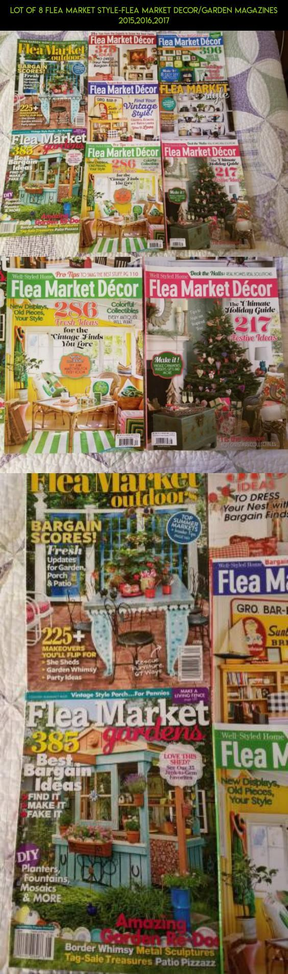 Lot Of 8 Flea Market Style-Flea Market Decor/Garden Magazines 2015,2016,2017 #shopping #parts #gadgets #fpv #drone #gardening #tech #magazines #camera #kit #technology #products #racing #plans