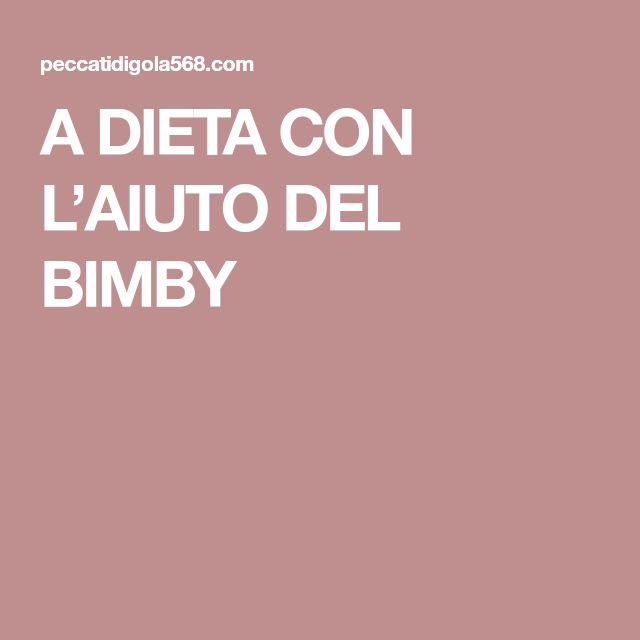 A DIETA CON L'AIUTO DEL BIMBY
