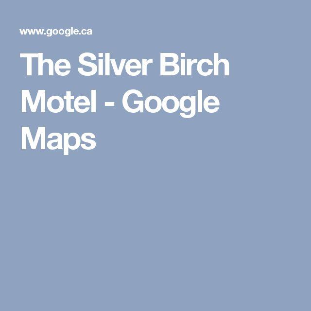 The Silver Birch Motel - Google Maps