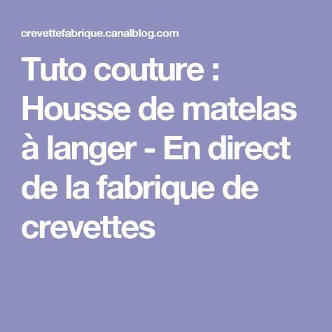 Tuto couture : Housse de matelas à langer - En direct de la fabrique de crevettes