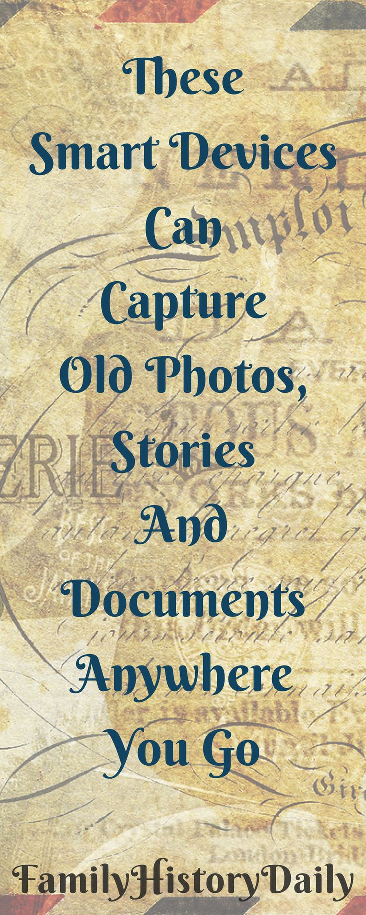 Organize Your Genealogy Research: These smart, portable devices can help you record old photos, stories, and documents for family history on the go.