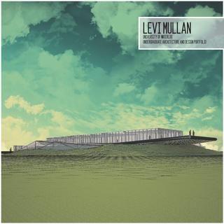 Levi Mullan Architecture Portfolio
