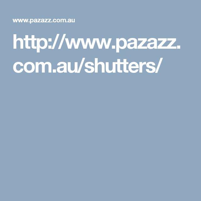 http://www.pazazz.com.au/shutters/