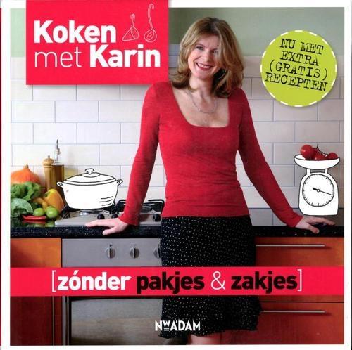 Kookboek: Koken Met Karin Zonder Pakjes En Zakjes   Karin Luiten   Hardcover