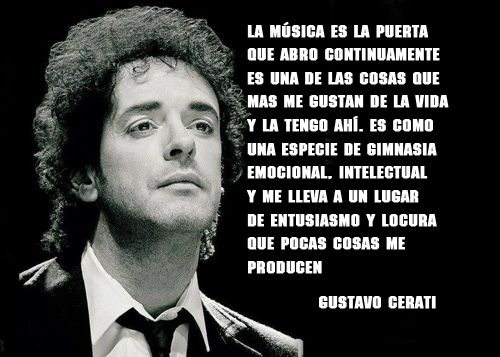 Soy amante de la música y por supuesto de la buena música, por eso me apena mucho la partida de este gran músico, cantautor y compositor Gustavo Cerati, Q.E.P.D