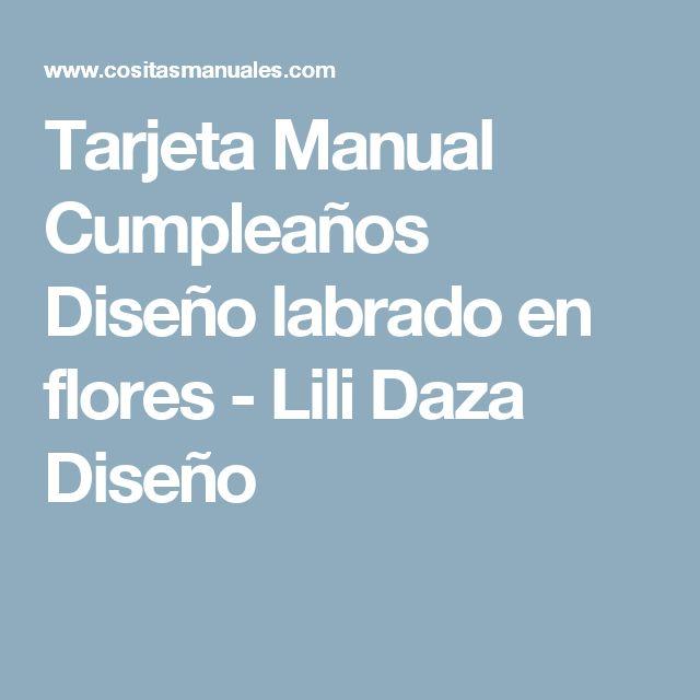 Tarjeta Manual Cumpleaños  Diseño labrado en flores  - Lili Daza Diseño