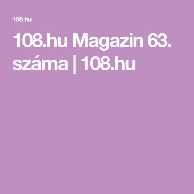 108.hu Magazin 63. száma | 108.hu