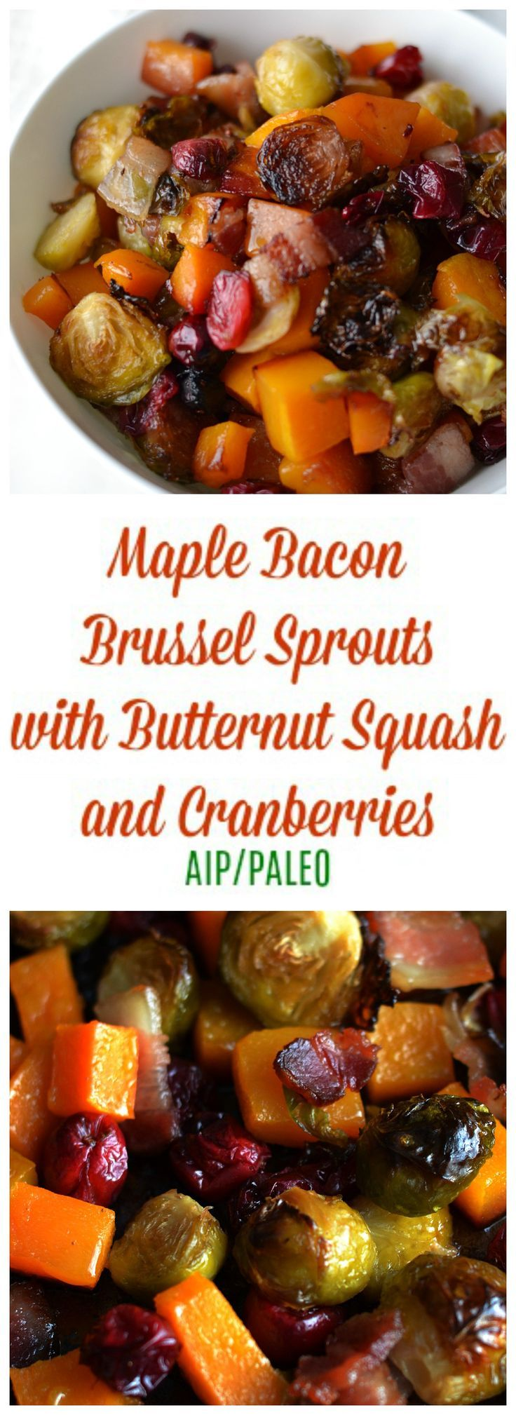 Maple Bacon Brussel Sprouts with Butternut Squash and Cranberries (AIP/Paleo) | Lichen Paleo, Loving AIP