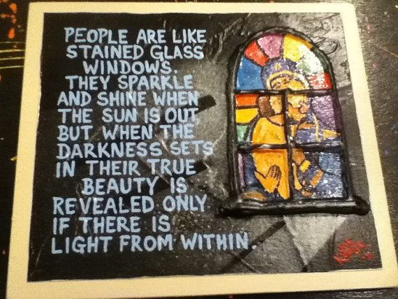 117.   Stained Glass Window  Quote by KOPLERART on Etsy, $37.50 ~ This is PERFECT for a Sunday morning.