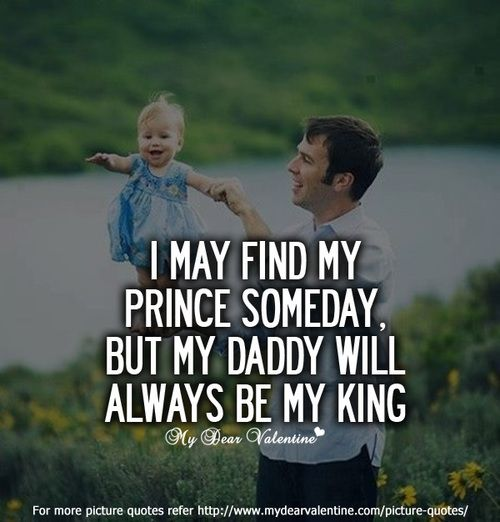 My King Quotes: MY DADDY WILL ALWAYS BE MY KING, MY HERO, & MY VERY BEST