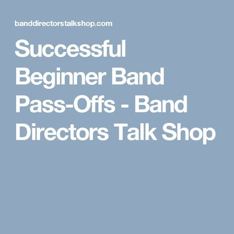 Successful Beginner Band Pass-Offs - Band Directors Talk Shop (stickers, belts, Olympics, etc.)