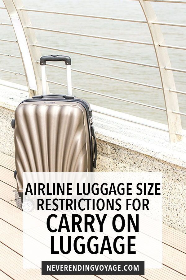 Airline Carry On Luggage Size And Weight Restrictions A Detailed Guide In 2020 Packing Tips For Travel Carry On Packing Carry On Luggage