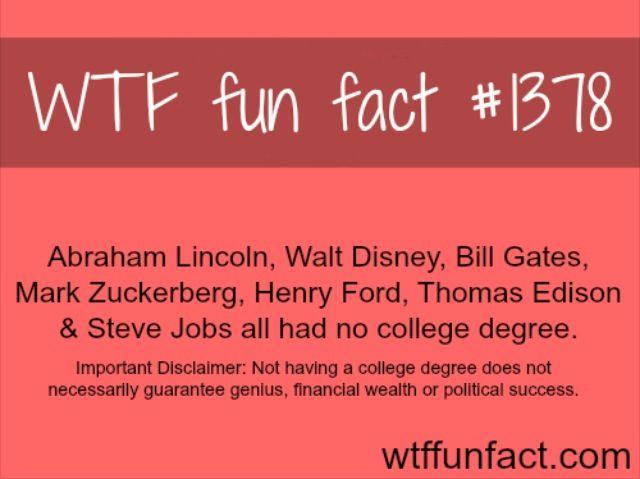 #1378 - Abraham Lincoln, Walt Disney, Bill Gates, Mark Zuckerberg, Henry Ford, Thomas Edison, and Steve Jobs all had no college degree
