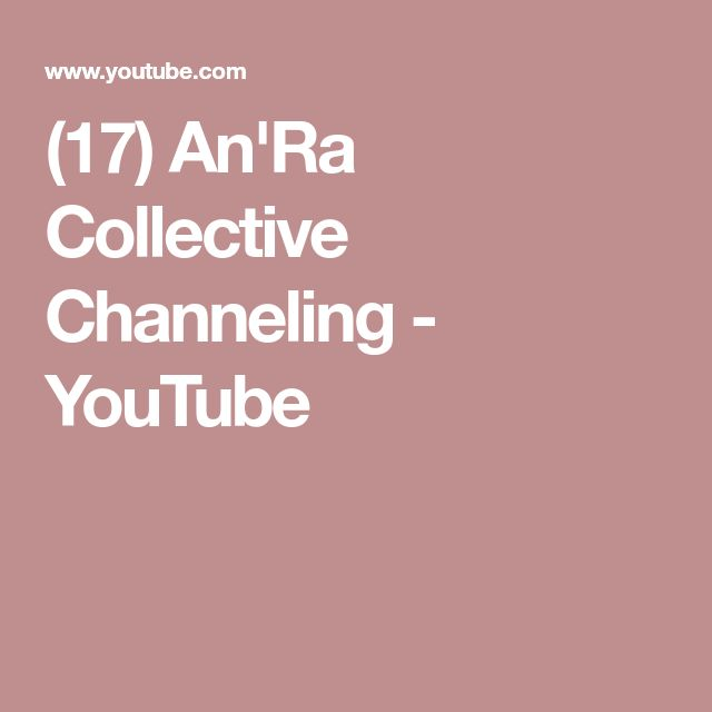 (17) An'Ra Collective Channeling - YouTube