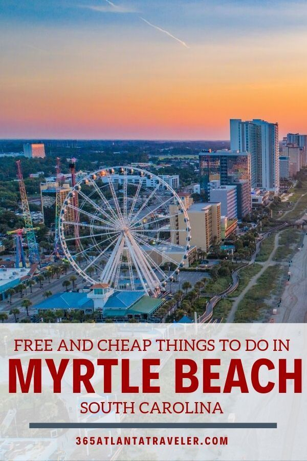 Free Things To Do In Myrtle Beach South Carolina This Is A Great