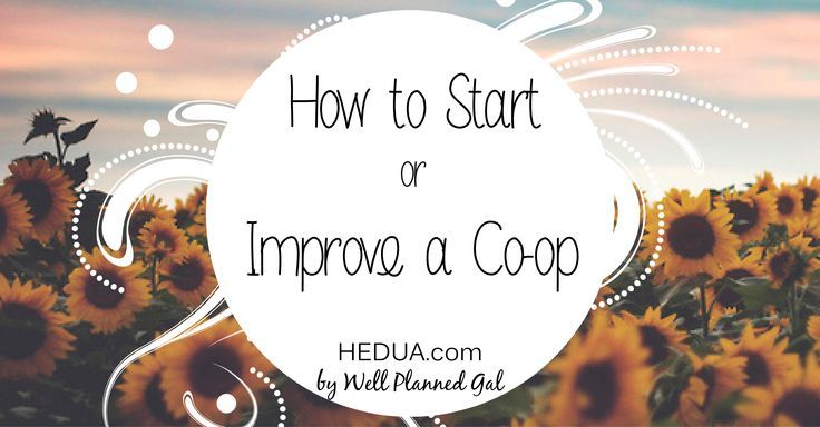 HOW TO START OR IMPROVE A #HOMESCHOOL CO-OP - from sponsor @HEDUAOnline Whether you're starting a co-op from scratch or you're seeking to fine-tune your existing co-op, here are some tips to maximize the positives of a shared educational experience. #homeschool #co-op hedua.com
