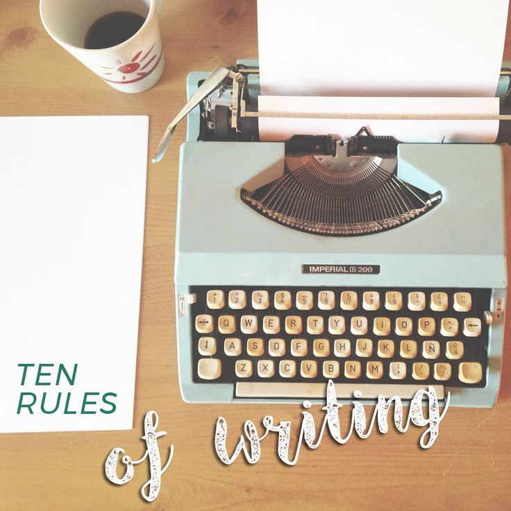 Ten rules of writing! New post on blog!