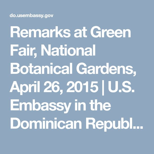 Remarks at Green Fair, National Botanical Gardens, April 26, 2015 | U.S. Embassy in the Dominican Republic