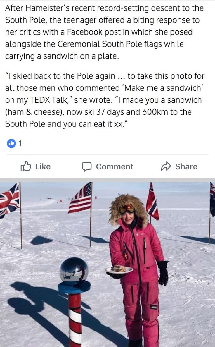 "16 year old Australian Jade Hameister. OWNS the men who left ""make me a sandwich"" comments on her TedX talk. (Incidentally she was the Australian Geographic Society's Young Adventurer of the Year)"