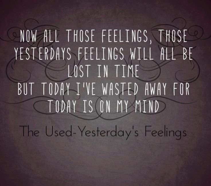 The Used lyrics | Yesterday's Feelings