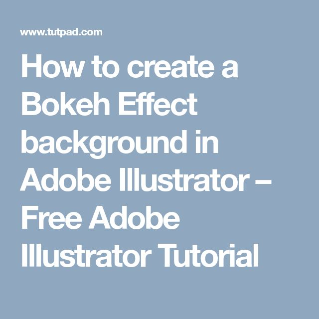 How to create a Bokeh Effect background in Adobe Illustrator – Free Adobe Illustrator Tutorial