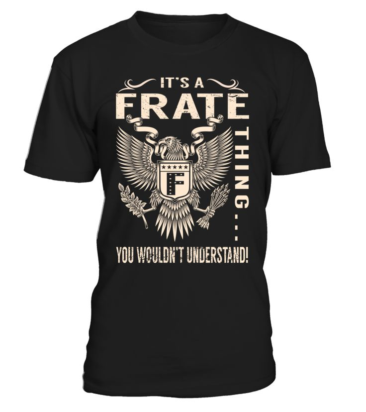 It's a FRATE Thing, You Wouldn't Understand