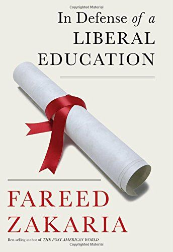 In Defense Of A Liberal Education, 2015 The New York Times Best Sellers Education Books winner, Fareed Zakaria #NYTime #GoodReads #Books