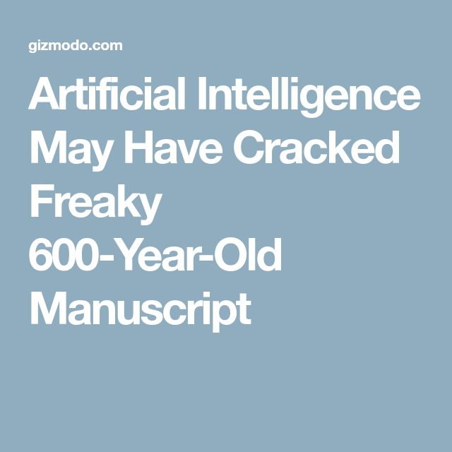 Artificial Intelligence May Have Cracked Freaky 600-Year-Old Manuscript