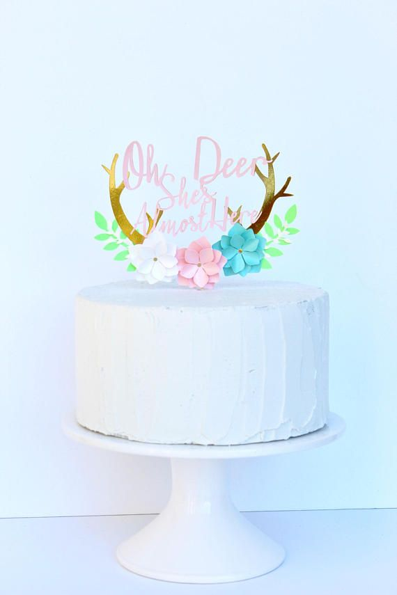 67978370eb881 Oh Deer She's Almost Here Cake Topper   Baby Shower Cassie   Cake ...