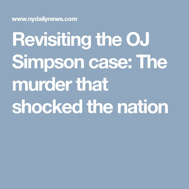 Revisiting the OJ Simpson case: The murder that shocked the nation