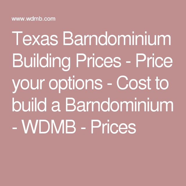 Texas Barndominium Building Prices - Price your options - Cost to build a Barndominium - WDMB - Prices