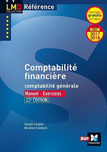 Présentation de la comptabilité financière de l'entreprise, depuis sa création jusqu'à l'établissement de ses comptes annuels. Avec plus de 250 exercices.