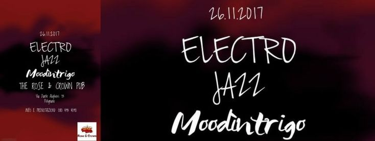 26/11 Moodìntrigo Live @ The Rose & Crown Pub, Putignano, Bari, Puglia, Italia.  Info: Moodìntrigo  +https://dispensadeitipici.it/magazine/26-novembre-2017-musica-moodintrigo-live-the-rose-crown-pub-putignano-bari-puglia-italia/  #bari #electrojazz #jazz #music #musica #putignano