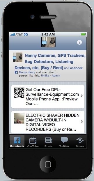 Get Our Free Smart Phone App.: Preview Our Latest Spy Gadgets, Nanny Cameras, Bug Detectors, Listening Devices,etc. http://lnkd.in/y8jwxU Open 24/7/365! (888) 344-3742 (Buy/Rent) We Have a Life-Time Warranty / Guarantee on All Products. (Includes Parts and Labor) DPL-Surveillance-Equipment.com (Spy Store)
