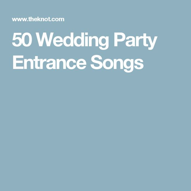 50 Wedding Party Entrance Songs To Get The Started