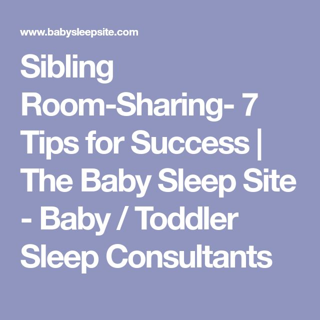 Sibling Room-Sharing- 7 Tips for Success | The Baby Sleep Site - Baby / Toddler Sleep Consultants