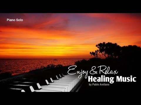 Healing And Relaxing Music For Meditation (Piano Solo 2) - Pablo Arellano